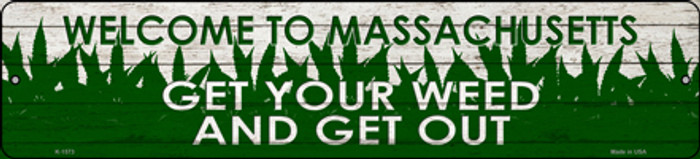 Massachusetts Get Your Weed Novelty Metal Small Street Sign K-1573