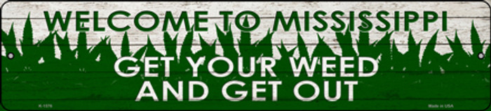 Mississippi Get Your Weed Novelty Metal Small Street Sign K-1576