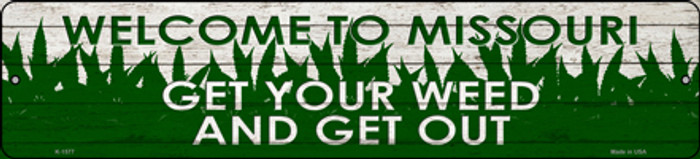 Missouri Get Your Weed Novelty Metal Small Street Sign K-1577