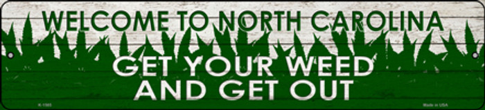 North Carolina Get Your Weed Novelty Metal Small Street Sign K-1585