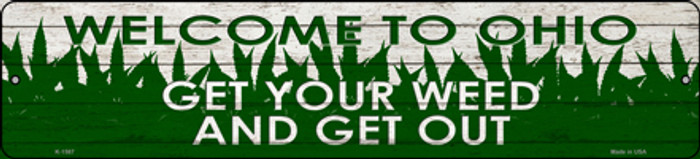 Ohio Get Your Weed Novelty Metal Small Street Sign K-1587