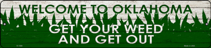 Oklahoma Get Your Weed Novelty Metal Small Street Sign K-1588