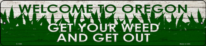 Oregon Get Your Weed Novelty Metal Small Street Sign K-1589