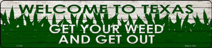 Texas Get Your Weed Novelty Metal Small Street Sign K-1595