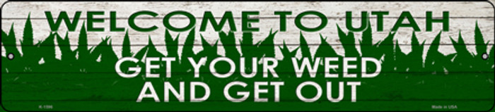 Utah Get Your Weed Novelty Metal Small Street Sign K-1596