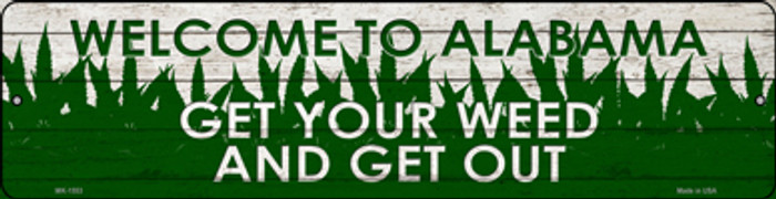 Alabama Get Your Weed Novelty Metal Mini Street Sign MK-1553