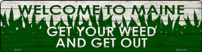 Maine Get Your Weed Novelty Metal Mini Street Sign MK-1571