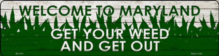 Maryland Get Your Weed Novelty Metal Mini Street Sign MK-1572