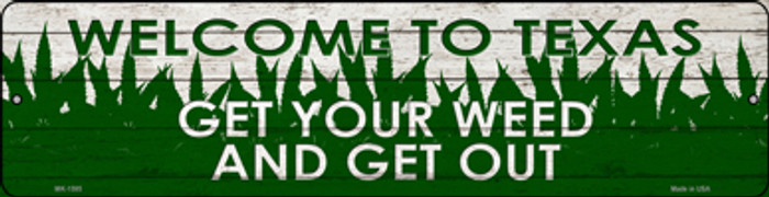 Texas Get Your Weed Novelty Metal Mini Street Sign MK-1595