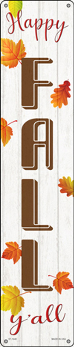 Happy Fall Yall Novelty Metal Street Sign ST-1640