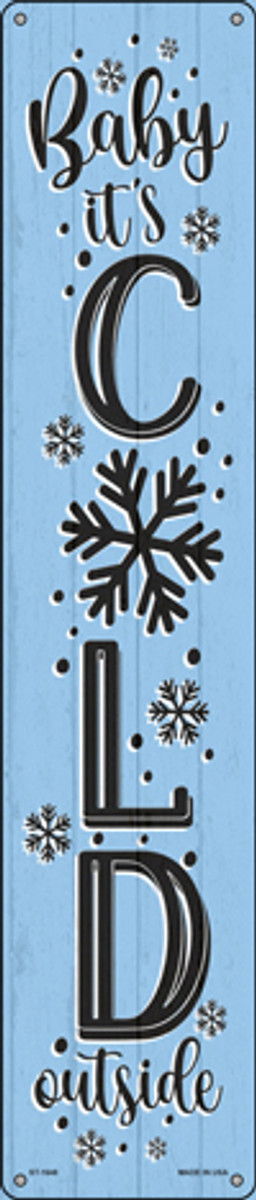 Baby Its Cold Blue Novelty Metal Street Sign ST-1648