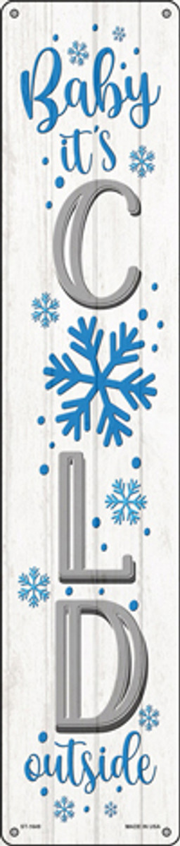 Baby Its Cold White Novelty Metal Street Sign ST-1649