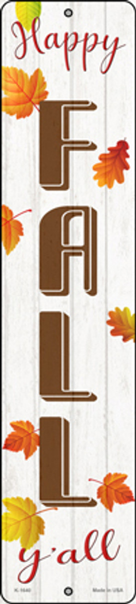 Happy Fall Yall Novelty Small Metal Street Sign K-1640