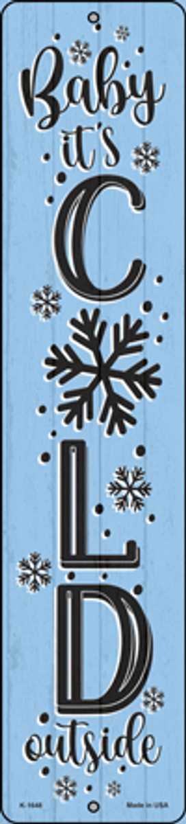 Baby Its Cold Blue Novelty Small Metal Street Sign K-1648