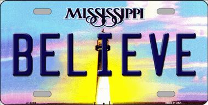 Believe Mississippi Novelty Metal License Plate