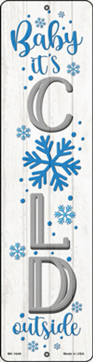 Baby Its Cold White Novelty Mini Metal Street Sign MK-1649