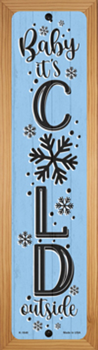 Baby Its Cold Blue Novelty Wood Mounted Small Metal Street Sign WB-K-1648