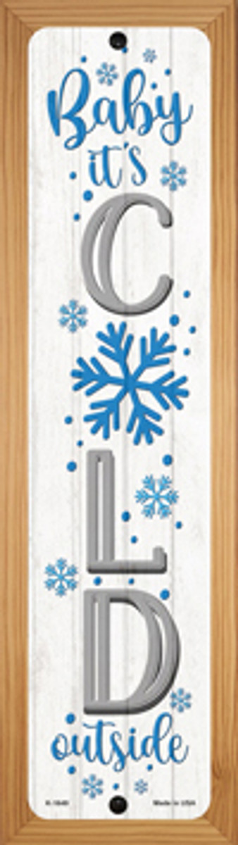 Baby Its Cold White Novelty Wood Mounted Small Metal Street Sign WB-K-1649