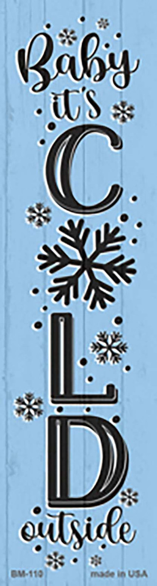 Baby Its Cold Blue Novelty Metal Bookmark BM-110