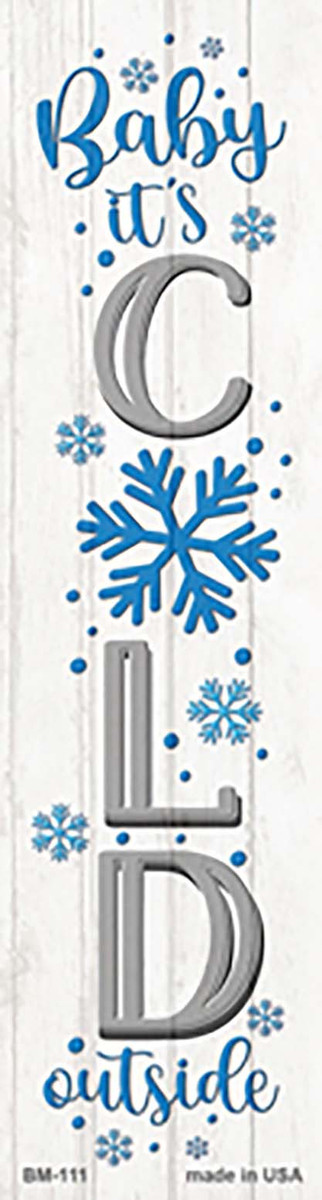 Baby Its Cold White Novelty Metal Bookmark BM-111