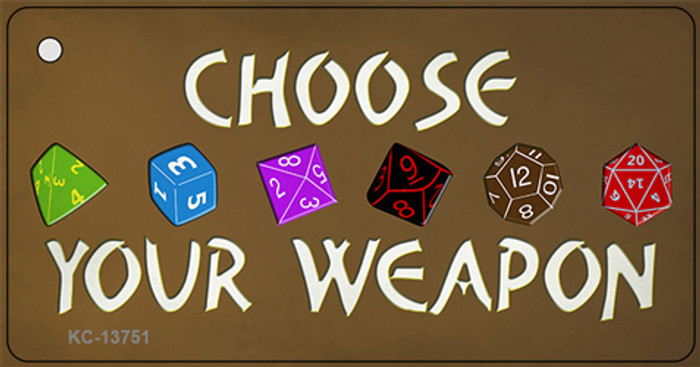 Choose Your Weapon Novelty Metal Key Chain Tag KC-13751