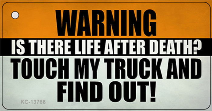 Dont Touch My Truck Novelty Metal Key Chain Tag KC-13766