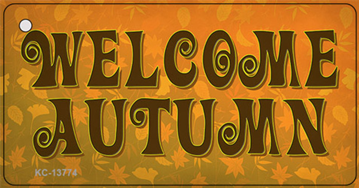 Welcome Autumn Novelty Metal Key Chain Tag KC-13774