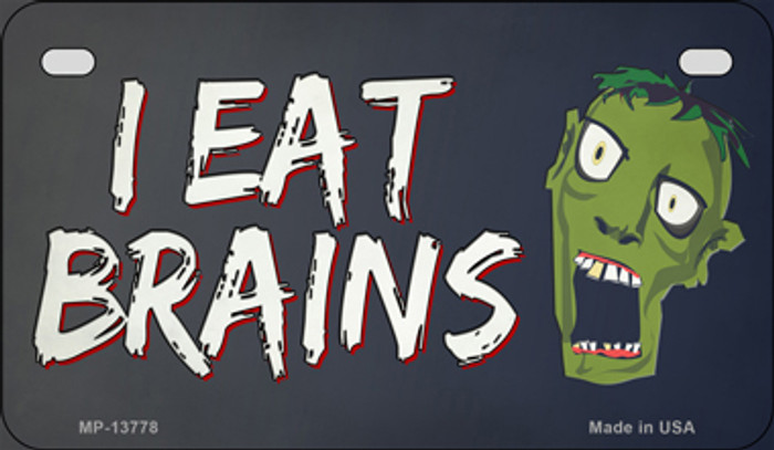 I Eat Brains Novelty Metal Motorcycle Plate Tag MP-13778