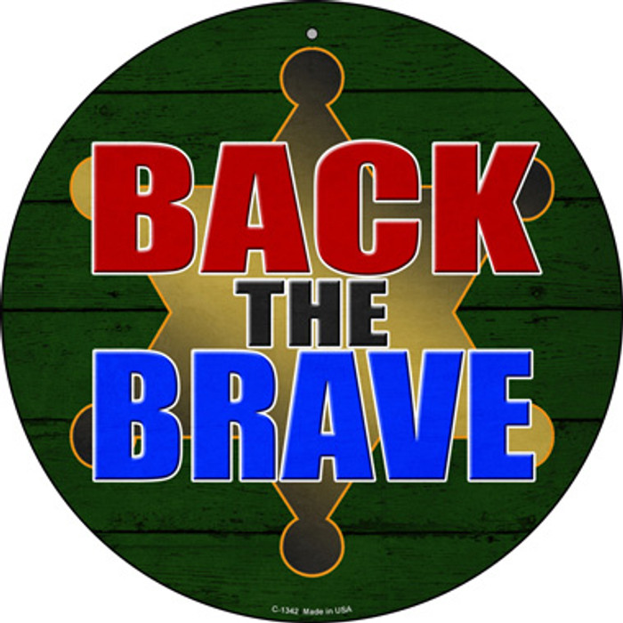 Back The Brave Sheriff Novelty Metal Circular Sign C-1342