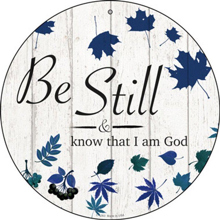 Be Still I Am God Novelty Metal Circular Sign C-1363
