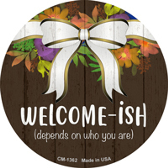 Welcomeish Novelty Metal Circle Magnet CM-1362