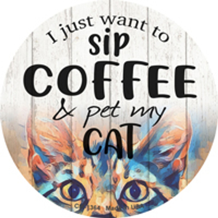 Sip Coffee And Pet Cat Novelty Metal Circle Magnet CM-1364