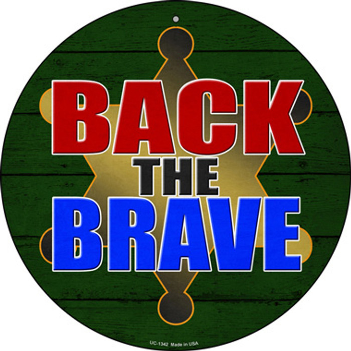 Back The Brave Sheriff Novelty Small Metal Circular Sign UC-1342
