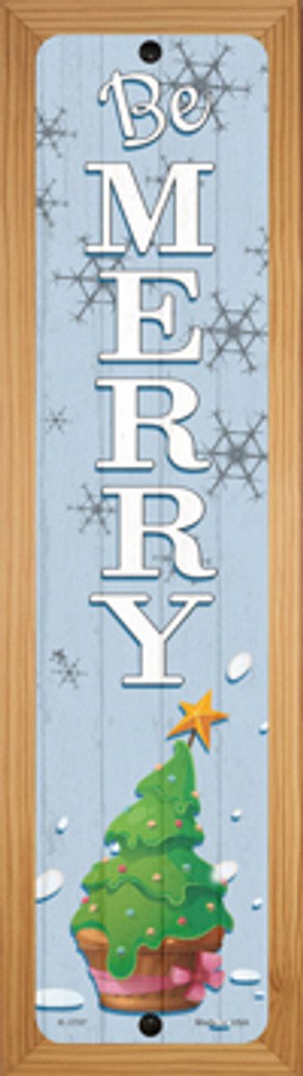 Be Merry Novelty Wood Mounted Small Metal Street Sign WB-K-1707