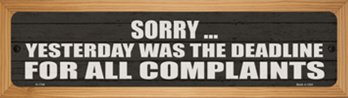 Complaint Deadline Was Yesterday Novelty Wood Mounted Small Metal Street Sign WB-K-1708