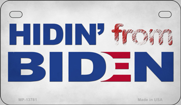 Hiden From Biden Novelty Metal Motorcycle Plate MP-13781