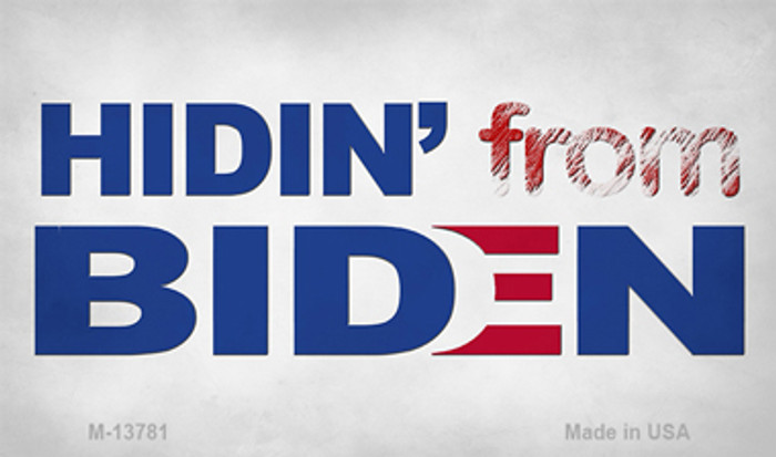 Hiden From Biden Novelty Metal Magnet M-13781