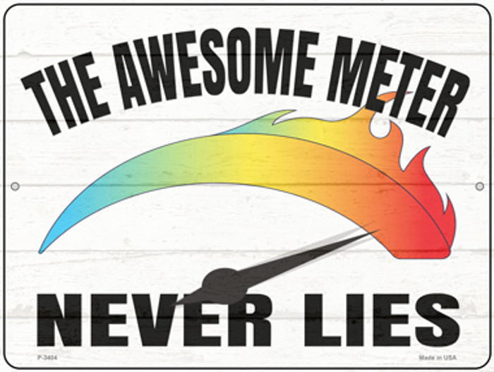 Awesome Meter Never Lies Novelty Metal Parking Sign P-3404