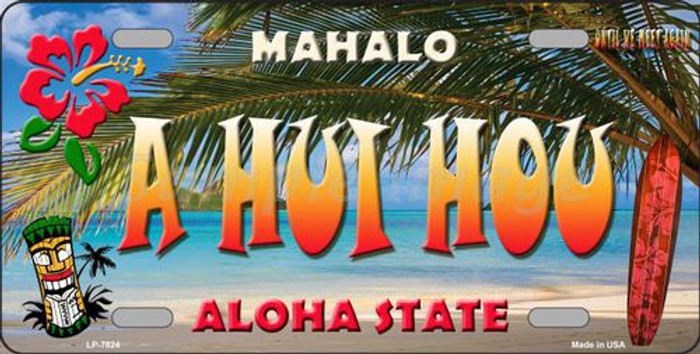A Hui Hou Hawaii State Background Novelty Metal License Plate