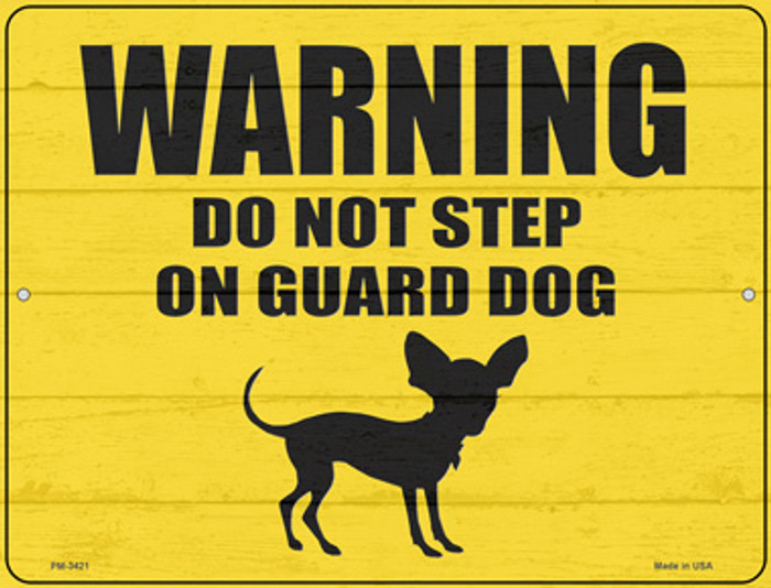 Dont Step On Guard Dog Chihuahua Novelty Mini Metal Parking Sign PM-3421