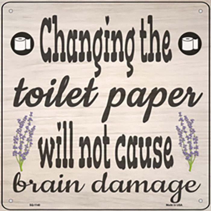 Change The Toiler Paper Novelty Metal Square Sign SQ-1140