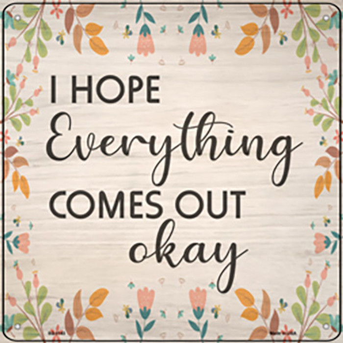 Everything Comes Out Okay Novelty Metal Square Sign SQ-1143