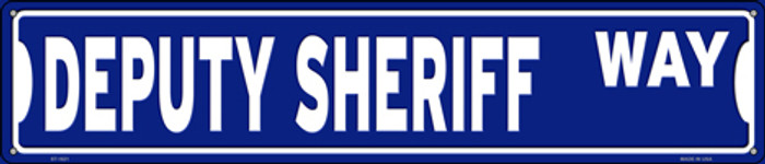 Deputy Sheriff Way Novelty Metal Street Sign ST-1621