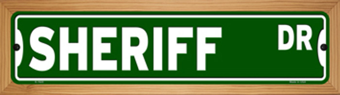 Sheriff Dr Novelty Wood Mounted Small Metal Street Sign WB-K-1620