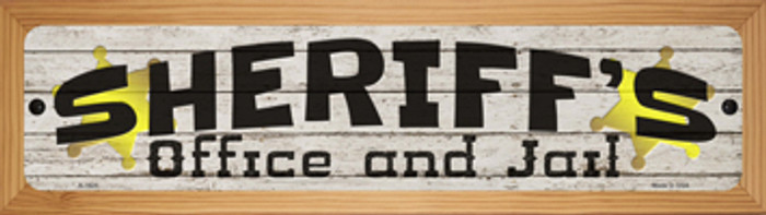 Sheriffs Office and Jail Novelty Wood Mounted Small Metal Street Sign WB-K-1625