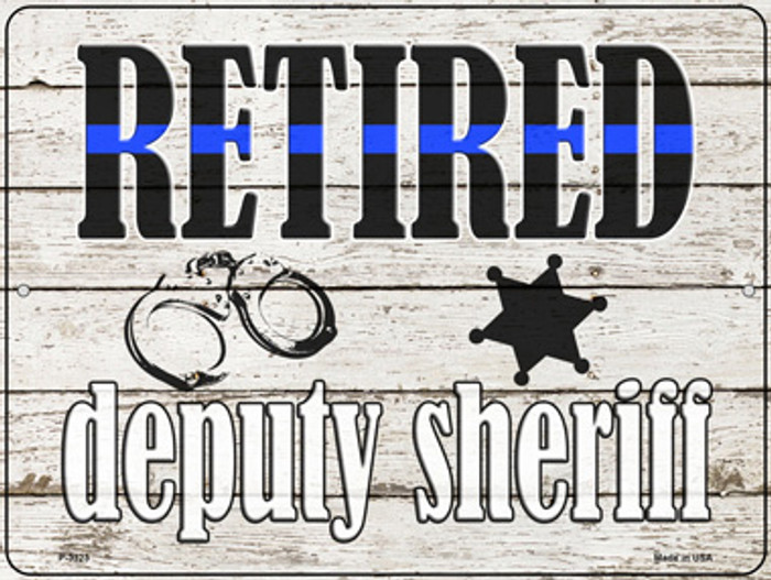 Retired Deputy Sheriff Novelty Metal Parking Sign P-3323