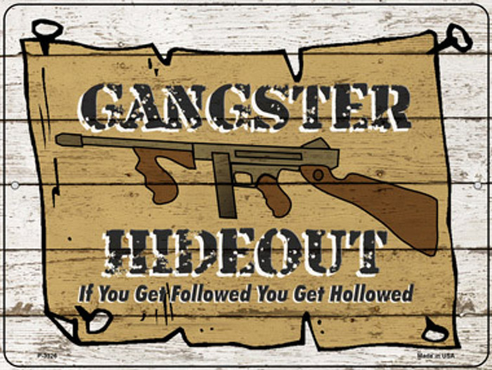 Gangster Hideout Novelty Metal Parking Sign P-3326