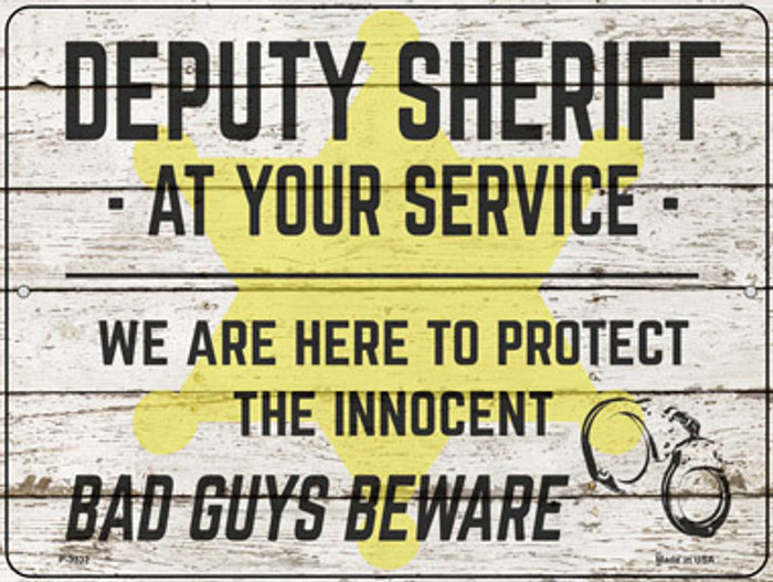 Deputy Sheriff Beware Novelty Metal Parking Sign P-3332