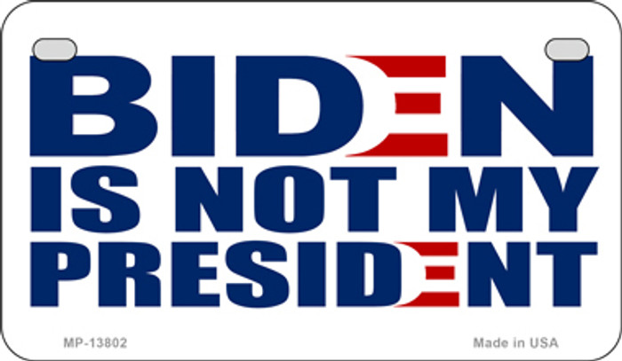 Biden Not My Pres White Novelty Metal Motorcycle Plate