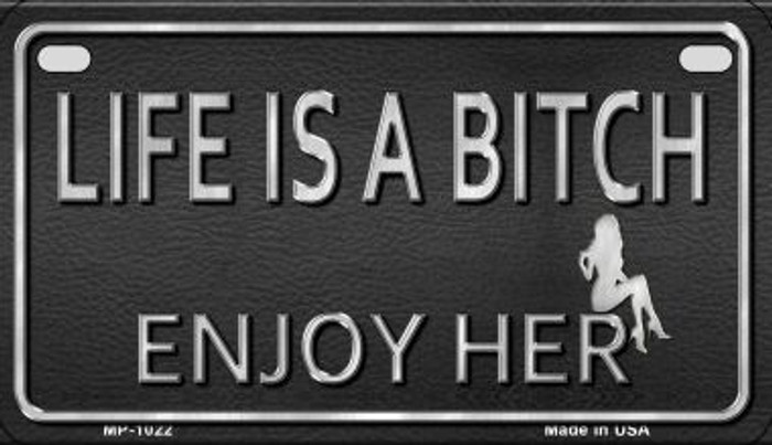 Life is a Bitch Metal Novelty Motorcycle License Plate MP-11676